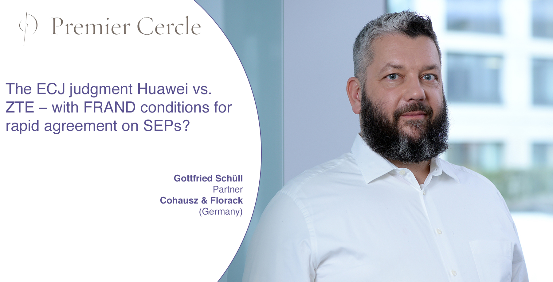 The ECJ judgment Huawei vs. ZTE – with FRAND conditions for rapid agreement on SEPs?